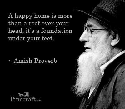 amish-proverb-A-happy-home-is-more-than-a-roof-over-your-head,-it's-a-foundation-under-your-feet